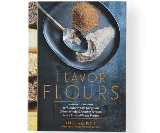 Flavor Flours- A New Way to Bake with Teff, Buckwheat, Sorghum, Other Whole & Ancient Grains, Nuts & Non-Wheat Flours Alice Medrich